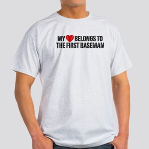 My Heart Belongs To The First Baseman Light T-Shir