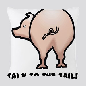 talk to the tail Woven Throw Pillow