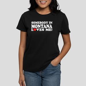 Somebody in Montana Loves Me Women's Dark T-Shirt