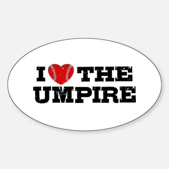 I Love The Umpire Sticker (Oval)
