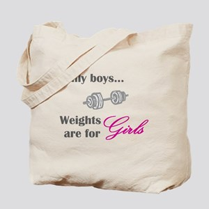 Silly boys...Weights are for Girls. Tote Bag