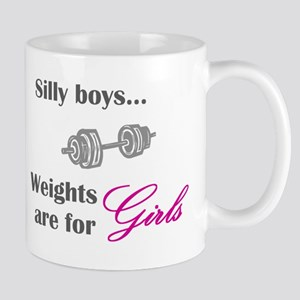 Silly boys...Weights are for Girls. Mug