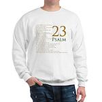 23rd psalm Sweatshirt