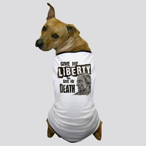 Patrick Henry Quote - Liberty or Death Dog T-Shirt