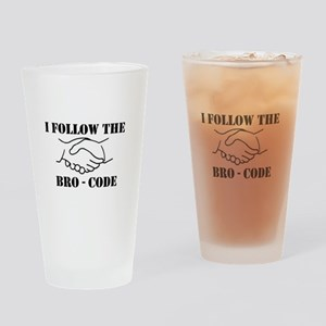 I follow the bro - code Drinking Glass