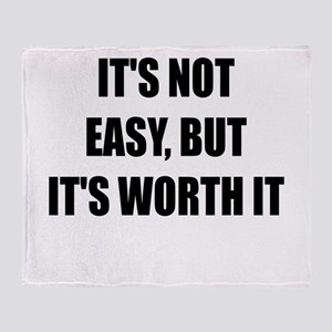 ITS NOT EASY BUT ITS WORTH IT QUIT SMOKING Throw B