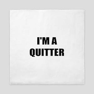 I;M A QUITTER - I QUIT SMOKING Queen Duvet