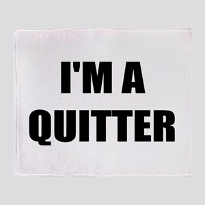 I;M A QUITTER - I QUIT SMOKING Throw Blanket