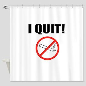 I QUIT SMOKING Shower Curtain
