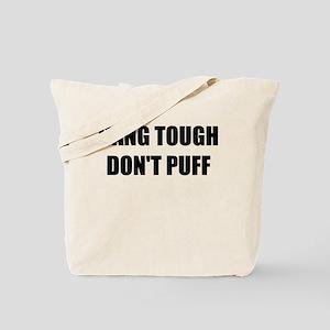 HANG TOUGH DONT PUFF Tote Bag