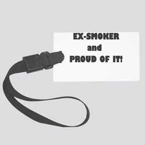 EX SMOKER AND PROUD OF IT Luggage Tag