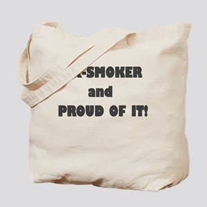 EX SMOKER AND PROUD OF IT Tote Bag