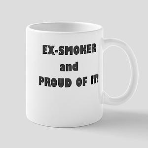 EX SMOKER AND PROUD OF IT Mug