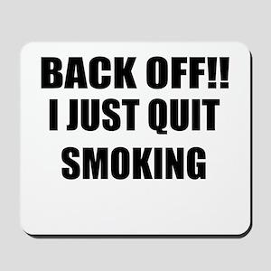 BACK OFF I JUST QUIT SMOKING (CENTER DESIGN) Mouse