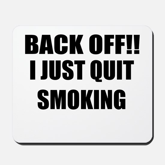 BACK OFF I JUST QUIT SMOKING (CENTER DESIGN) Mouse