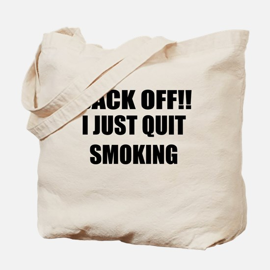 BACK OFF I JUST QUIT SMOKING (CENTER DESIGN) Tote