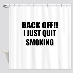 BACK OFF I JUST QUIT SMOKING (CENTER DESIGN) Showe