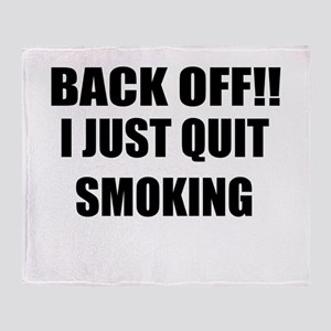 BACK OFF I JUST QUIT SMOKING (CENTER DESIGN) Throw