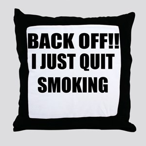 BACK OFF I JUST QUIT SMOKING (CENTER DESIGN) Throw