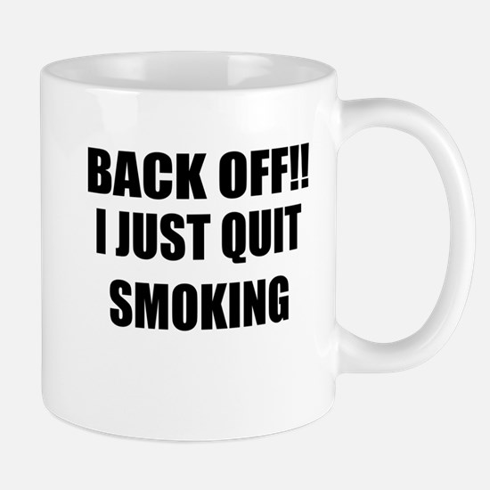 BACK OFF I JUST QUIT SMOKING (CENTER DESIGN) Mug