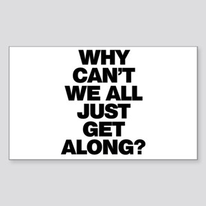 Why Can't We All Just Get Along? Sticker