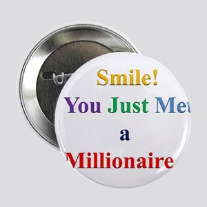 "Smile! You Just Met a Millionaire... 2.25"" Button"