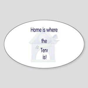 Home is where the Terv is Oval Sticker