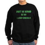 Dont Be Afraid Sweatshirt