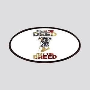 PUNISH THE DEED NOT THE BREED Patches
