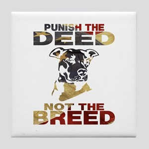 PUNISH THE DEED NOT THE BREED Tile Coaster