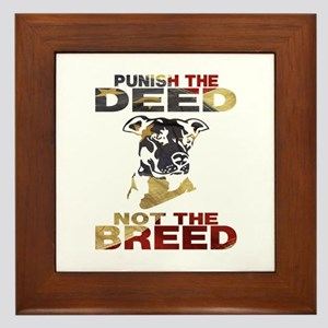 PUNISH THE DEED NOT THE BREED Framed Tile