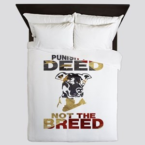 PUNISH THE DEED NOT THE BREED Queen Duvet