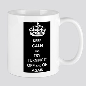 Keep Calm and Try Turning it Off and On Again Mug
