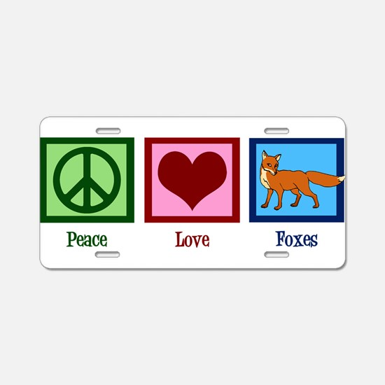 Peace Love Foxes Aluminum License Plate