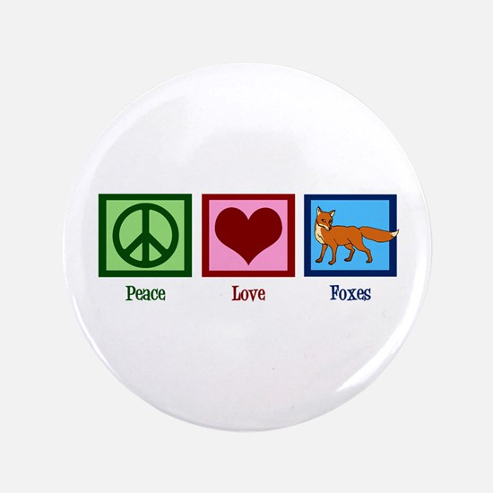 "Peace Love Foxes 3.5"" Button"