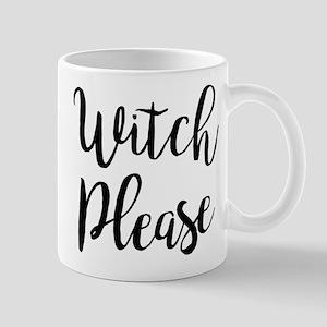 Witch Please 11 oz Ceramic Mug