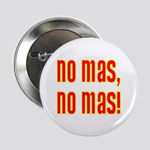 No Mas, No Mas! Button