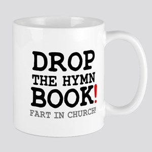DROP THE HYMN BOOK - FART IN CHURCH! Z Small Mug