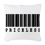 priceless.jpg Woven Throw Pillow
