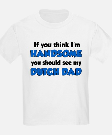 Handsome Dutch Dad T-Shirt
