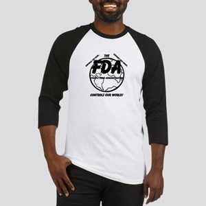 The FDA Controls Our World! Baseball Jersey