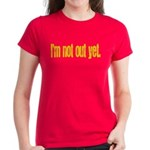 I'm Not Out Yet Women's T-Shirt, Black