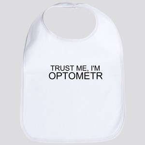 Trust Me, Im An Optometrist Bib