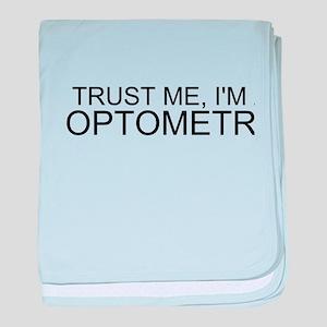 Trust Me, Im An Optometrist baby blanket
