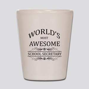 World's Most Awesome School Secretary Shot Glass