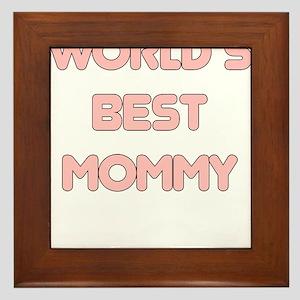 WORLDS BEST MOMMY Framed Tile