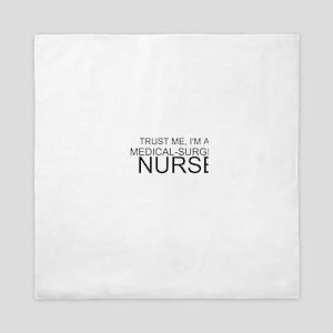 Trust Me, Im A Medical-Surgical Nurse Queen Duvet