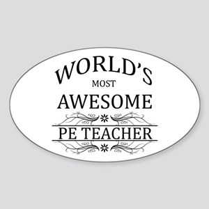 World's Most Awesome PE Teacher Sticker (Oval)