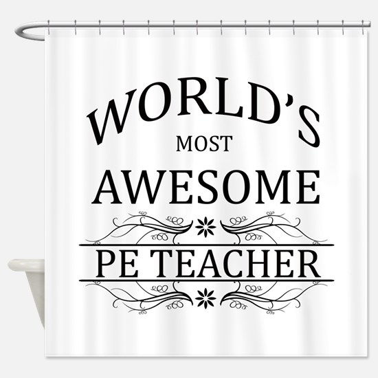 World's Most Awesome PE Teacher Shower Curtain