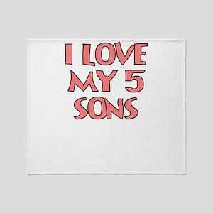 I LOVE MY 5 SONS Throw Blanket